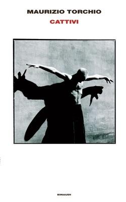 CATTIVI, Maurizio Torchio, copertina, Einaudi